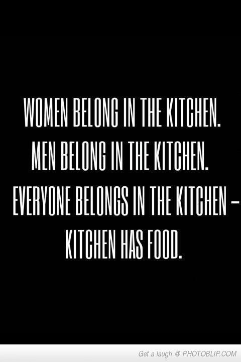 women belong in the kitchen